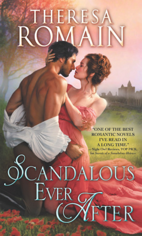 Blog Tour: Scandalous Ever After by Theresa Romain (Guest Post, Excerpt, Review & Giveaway)