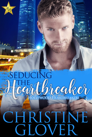 Seducing the Heartbreaker (Hollywood Heartbreakers #2) by Christine Glover