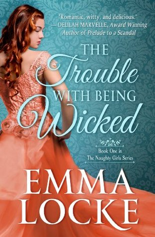 ARC Review: The Trouble With Being Wicked by Emma Locke
