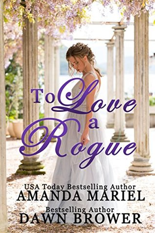Author Visit: To Love a Rogue by Dawn Bower & Amanda Mariel (Excerpts & Giveaway)