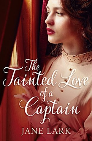 The Tainted Love Of A Captain (Marlow Intrigues #8) by Jane Lark