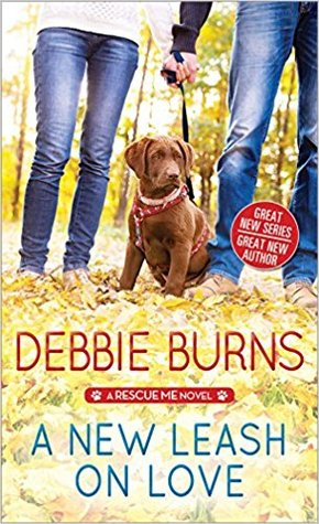 A New Leash on Love (Rescue Me, #1) by Debbie Burns