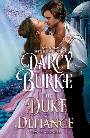 The Duke of Defiance (The Untouchables, #5) by Darcy Burke