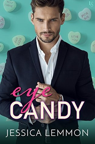 ARC Review: Eye Candy by Jessica Lemmon