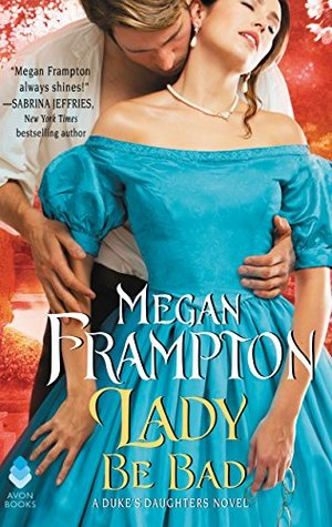 Blog Tour: Lady Be Bad by Megan Frampton (Excerpt, Review & Giveaway)