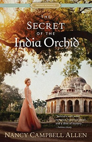 ARC Review: The Secret of the India Orchid by Nancy Campbell Allen