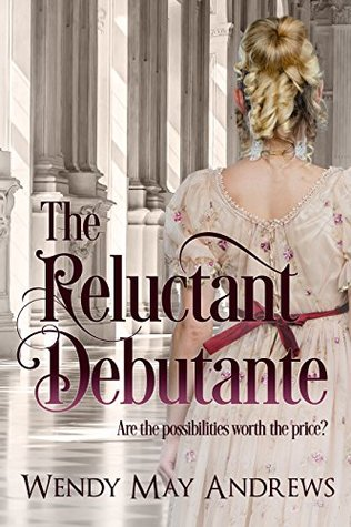 Book Blast: The Reluctant Debutante by Wendy May Andrews (Excerpt & Giveaway)