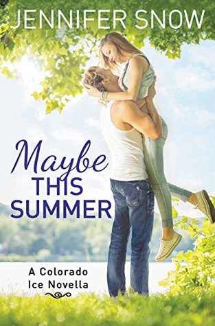 Maybe This Summer (Colorado Ice, #2.5) by Jennifer Snow