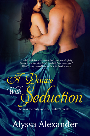 Blog Tour: A Dance with Seduction by Alyssa Alexander (Excerpt & Giveaway)