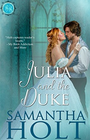 Author Visit: Julia and the Duke by Samantha Holt (Excerpt, Review & Giveaway)