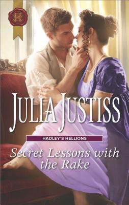 Secret Lessons with the Rake (Hadley's Hellions) by Julia Justiss