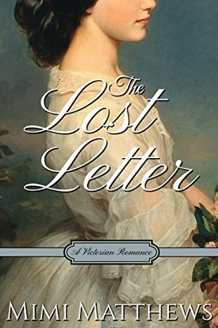 ARC Review: The Lost Letter: A Victorian Romance by Mimi Matthews