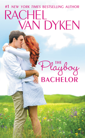 Release Blitz: The Playboy Bachelor by Rachel Van Dyken (Excerpt, Review & Giveaway)