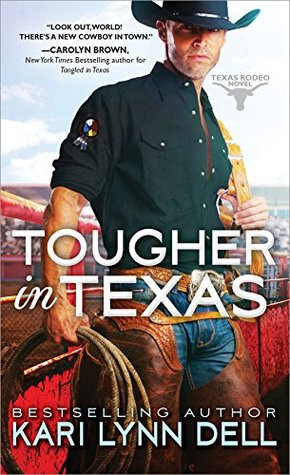 Blog Tour: Tougher in Texas by Kari Lynn Dell (Guest Post, Excerpt & Giveaway)