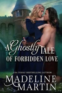Author Visit: A Ghostly Tale of Forbidden Love by Madeline Martin (Excerpt & Giveaway)