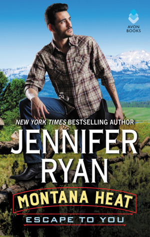 Blog Tour: Montana Heat: Escape to You by Jennifer Ryan (Excerpt & Giveaway)