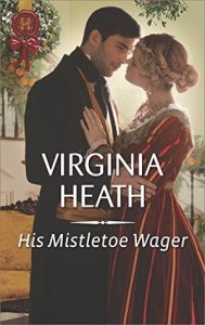 Author Visit: His Mistletoe Wager by Virginia Heath (Excerpt & Giveaway)