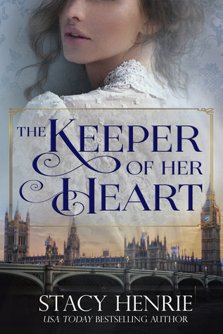 ARC Review: The Keeper of Her Heart by Stacy Henrie