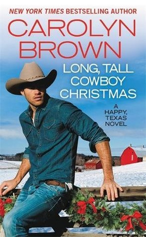Blog Tour: Long, Tall Cowboy Christmas by Carolyn Brown (Excerpt & Giveaway)