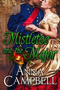 Author Visit: Mistletoe and the Major by Anna Campbell (Excerpt & Giveaway)