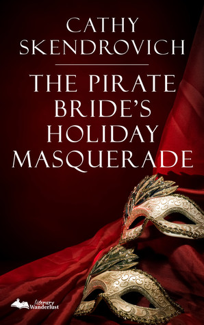 Author Visit: The Pirate Bride's Holiday Masquerade by Cathy Skendrovich (Excerpt, Guest Post, Giveaway & Review)