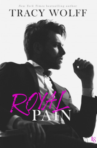 Royal Pain (His Royal Hotness, #1) by Tracy Wolff