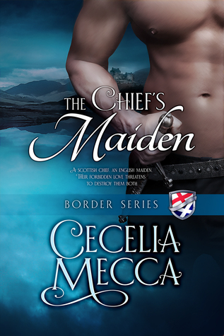 The Chief's Maiden (Border Series, #3) by Cecelia Mecca