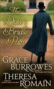 Author Visit: The Duke's Bridle Path by Grace Burrowes & Theresa Romain (Excerpts & Giveaway)