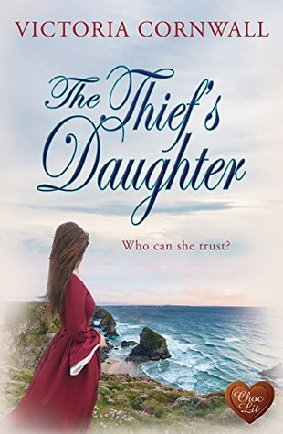 The Thief's Daughter (Choc Lit) by Victoria Cornwall