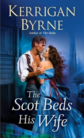 Blog Tour: The Scot Beds His Wife by Kerrigan Byrne (Excerpt, Review & Giveaway)