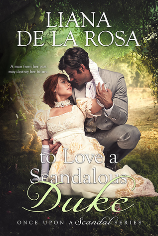 Author Visit: To Love a Scandalous Duke by Liana De la Rosa (Excerpt & Giveaway)