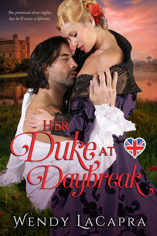 Blog Tour: Her Duke at Daybreak by Wendy LaCapra (Excerpt & Giveaway)