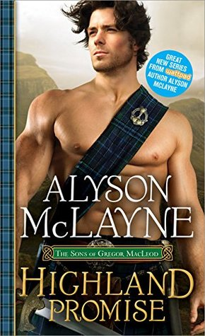 Blog Tour: Highland Promise by Alyson McLayne (Excerpt, Review, Guest Post & Giveaway)