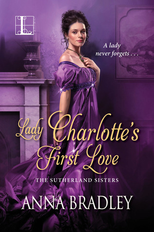 ARC Review: Lady Charlotte's First Love by Anna Bradley