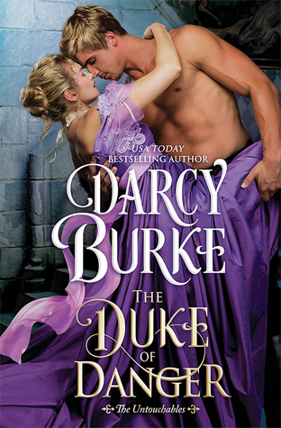Blog Tour: The Duke of Danger by Darcy Burke (Excerpt & Giveaway)