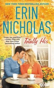 Release Blitz: Totally His by Erin Nicholas (Excerpt & Giveaway)
