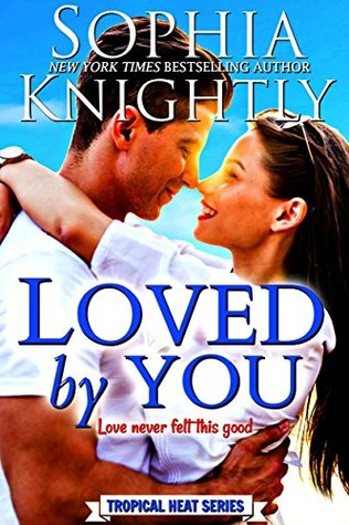 Release Blast: Loved By You by Sophia Knightly (Excerpt & Giveaway)