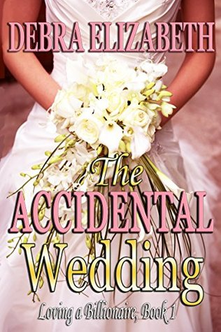 Review Tour: The Accidental Wedding by Debra Elizabeth (Excerpt & Giveaway)