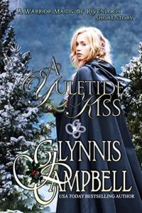 Author Visit: A Yuletide Kiss by Glynnis Campbell (Excerpt & Giveaway)