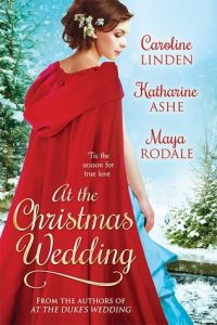 Author Event: At the Christmas Wedding by Caroline Linden, Katharine Ashe & Maya Rodale (Excerpts & Giveaway)