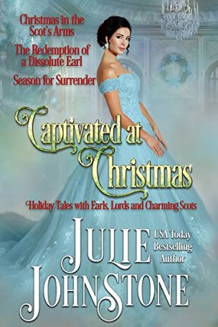 Spotlight: Captivated at Christmas: Holiday Tales with Earls, Lords and Charming Scots by Julie Johnstone  (Feature & Giveaway)