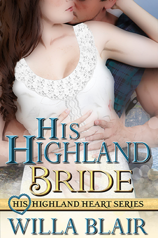 Release Blast: His Highland Bride by Willa Blair (Excerpt)