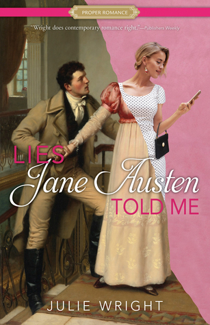 ARC Review: Lies Jane Austen Told Me by Julie Wright
