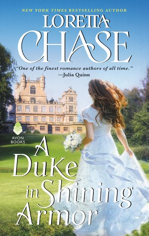 Blog Tour: A Duke in Shining Armor by Loretta Chase (Excerpt, Review & Giveaway)
