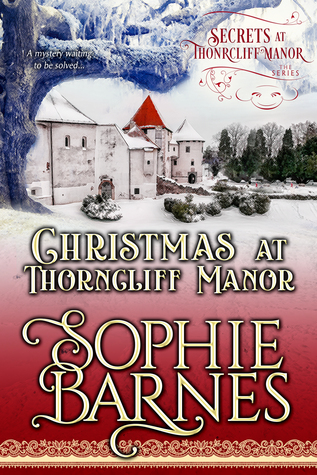 Christmas at Thorncliff Manor (Secrets at Thorncliff Manor, #4) by Sophie Barnes