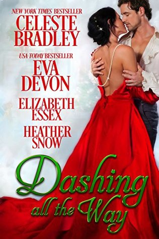 Author Event: Dashing All The Way (Anthology) by Celeste Bradley, Eva Devon, Elizabeth Essex & Heather Snow (Spotlight & Giveaway)