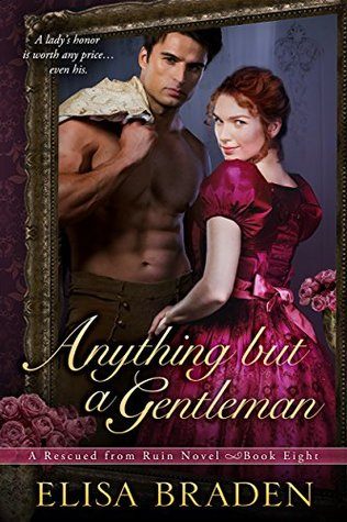 Author Visit: Anything but a Gentleman by Elisa Braden (Excerpt & Giveaway)