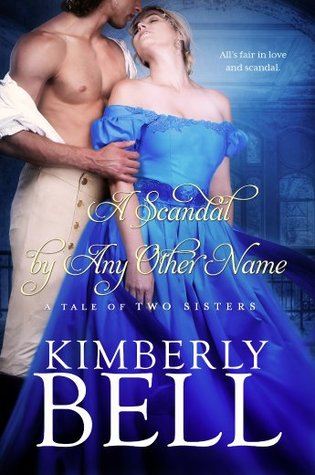 ARC Review: A Scandal By Any Other Name by Kimberly Bell