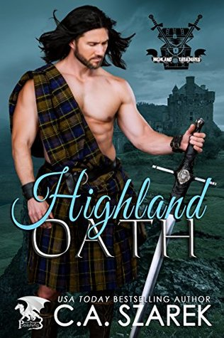 Highland Oath (Highland Treasures Book 1) by C.A. Szarek