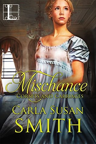 ARC Review: Mischance by Carla Susan Smith